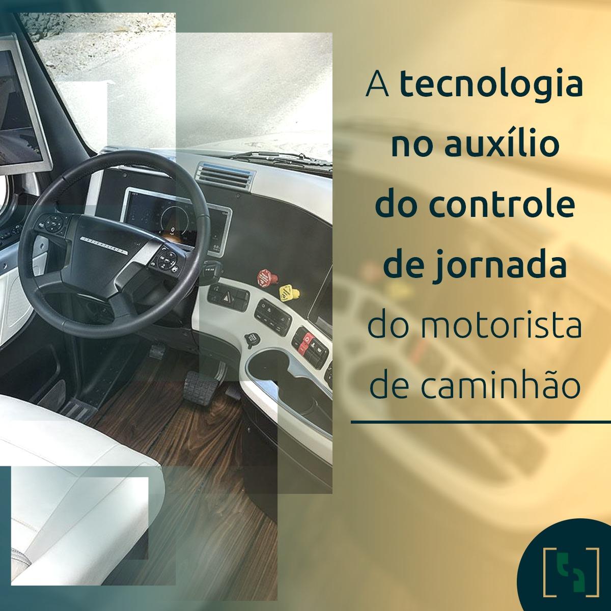 A TECNOLOGIA NO AUXÍLIO DO CONTROLE DE JORNADA DO MOTORISTA DE CAMINHÃO