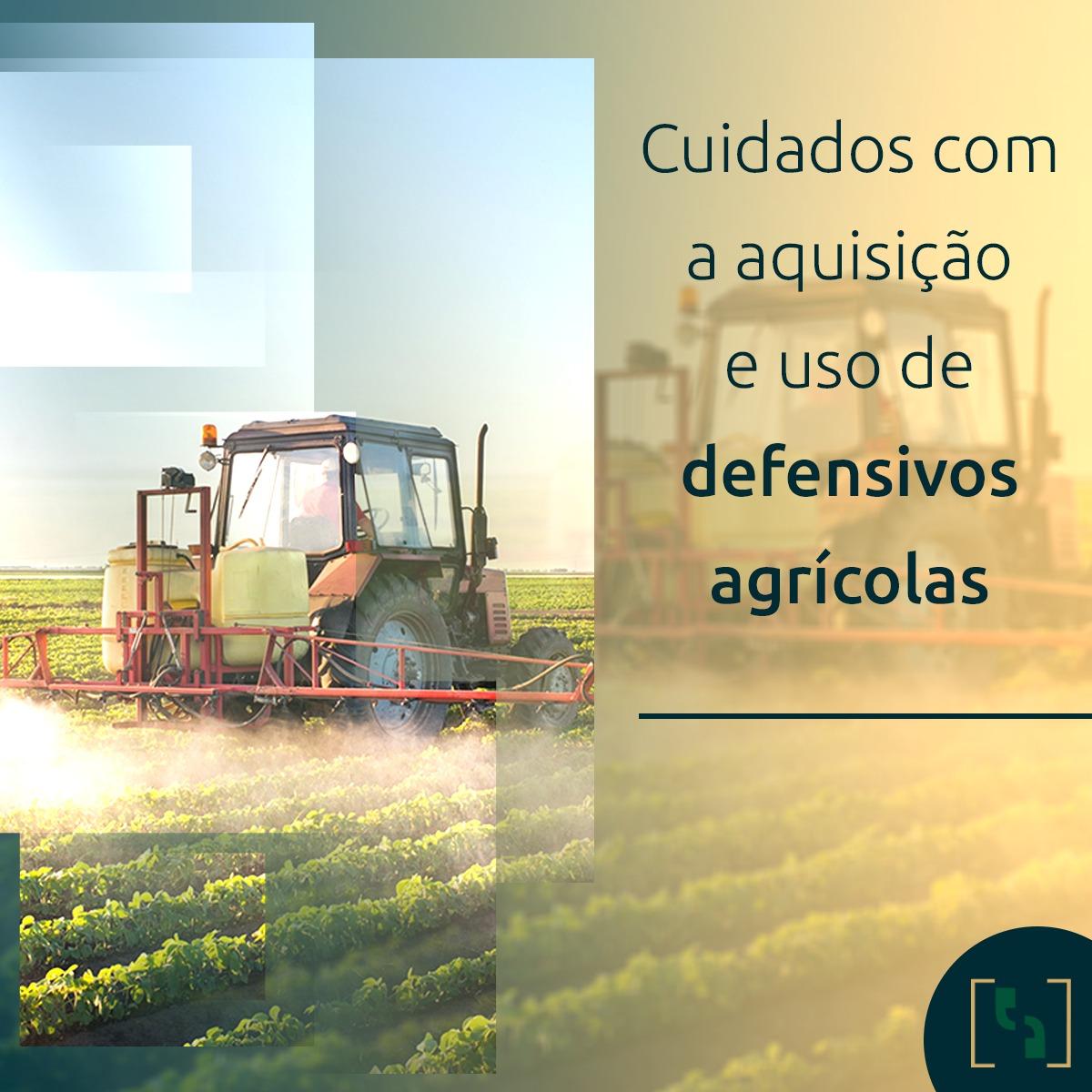 Cuidados com a aquisição e uso de defensivos agrícolas