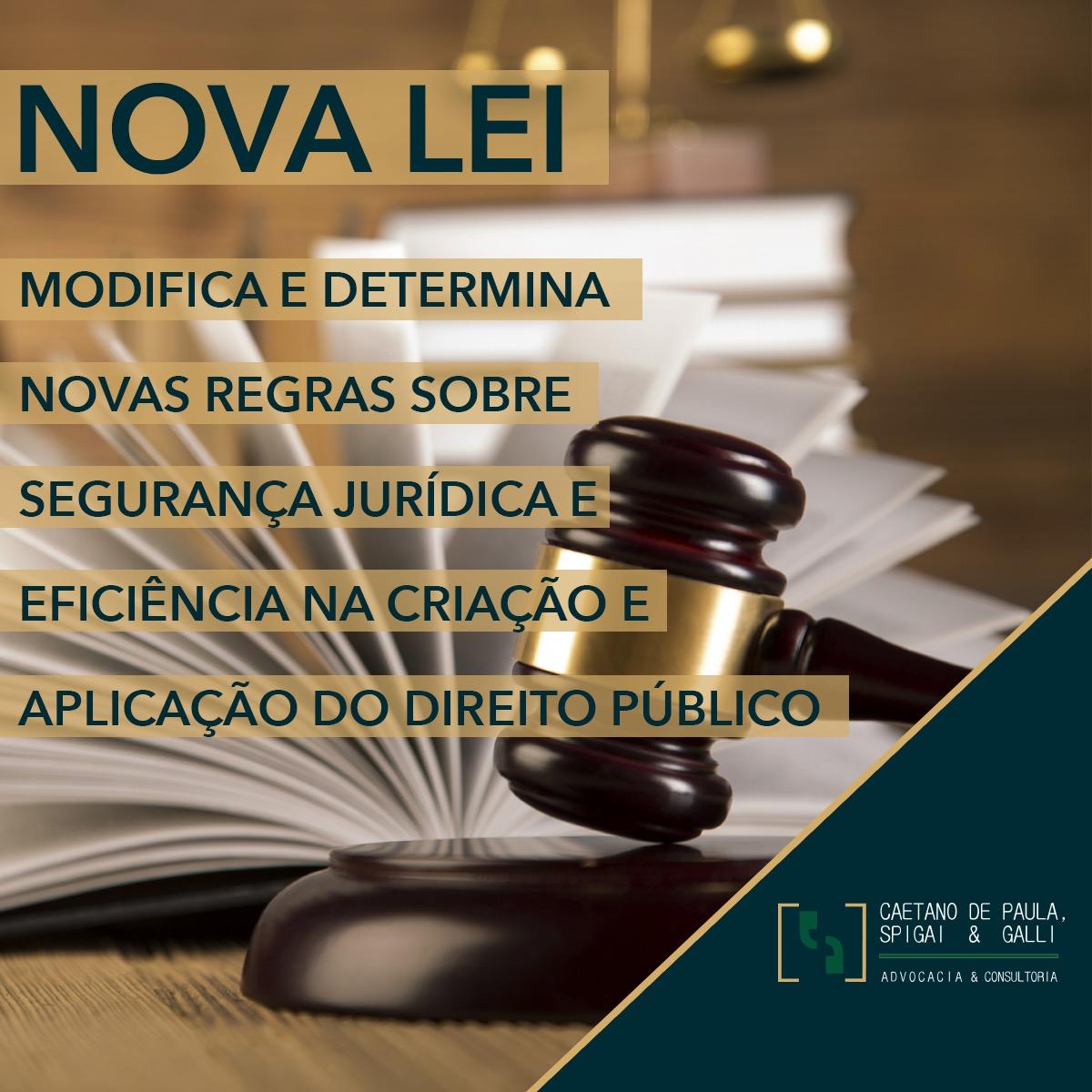 LEI DE INTRODUÇÃO ÀS NORMAS BRASILEIRAS DO DIREITO: NOVO MARCO REGULATÓRIO – LEI 13.655/2018
