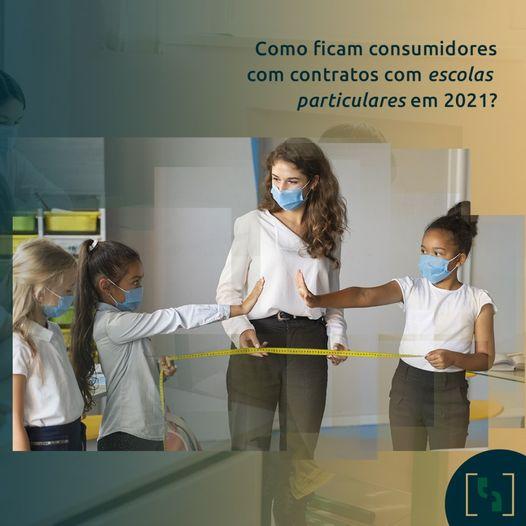 COMO FICAM CONSUMIDORES COM CONTRATOS COM ESCOLAS PARTICULARES EM 2021?