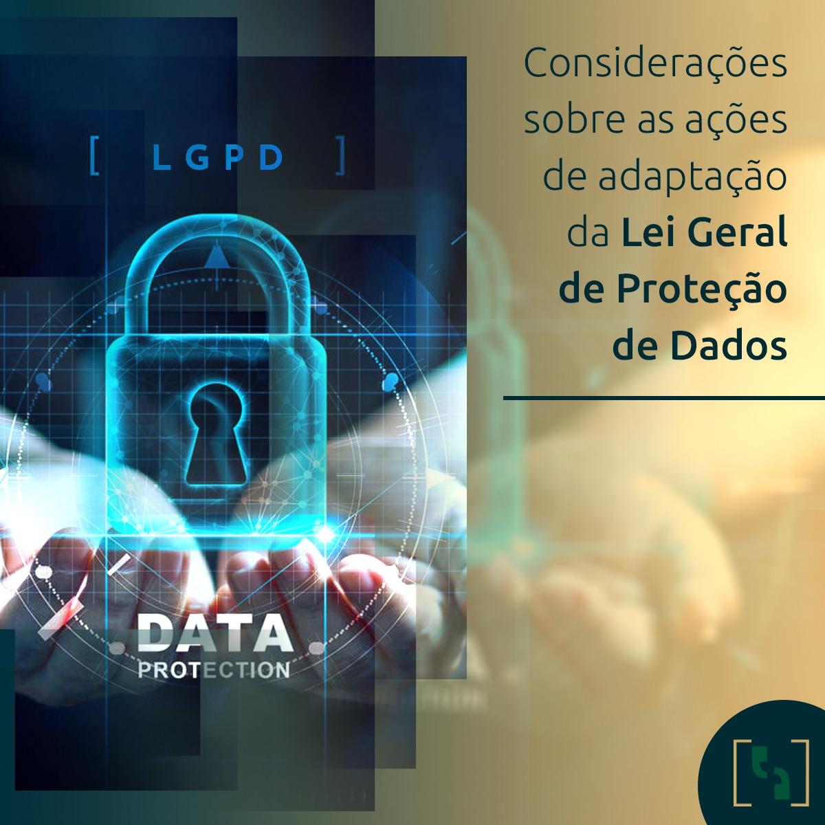Considerações sobre as ações de adaptação à Lei Geral de Proteção de Dados