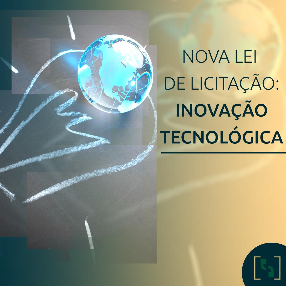 NOVA LEI DE LICITAÇÃO: INOVAÇÃO TECNOLÓGICA