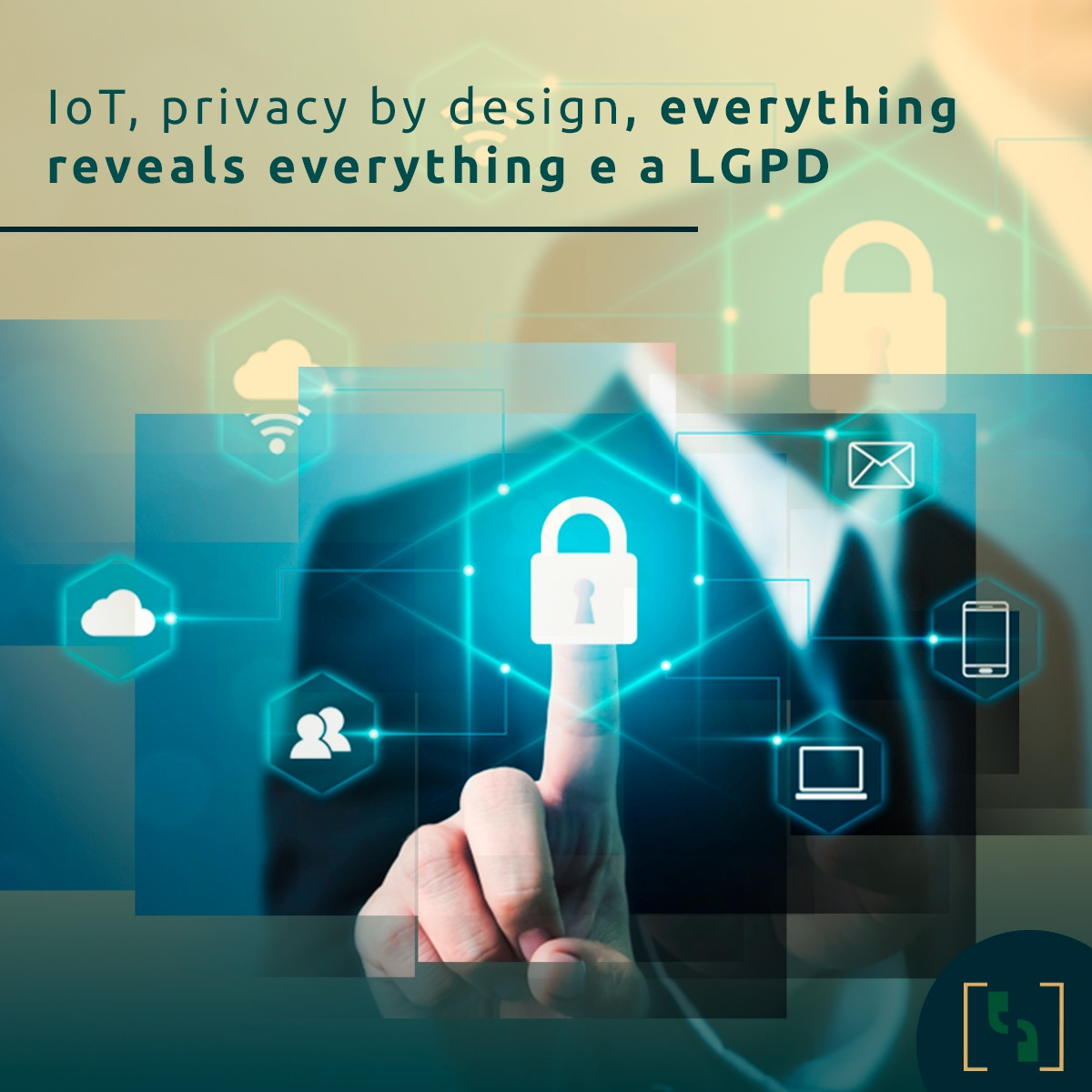 IoT, privacy by design, everything reveals everything e a LGPD