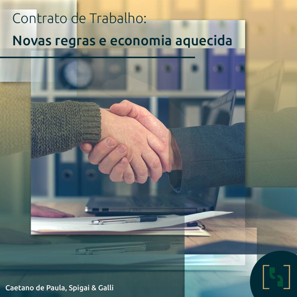 CONTRATO DE TRABALHO: NOVAS REGRAS E ECONOMIA AQUECIDA