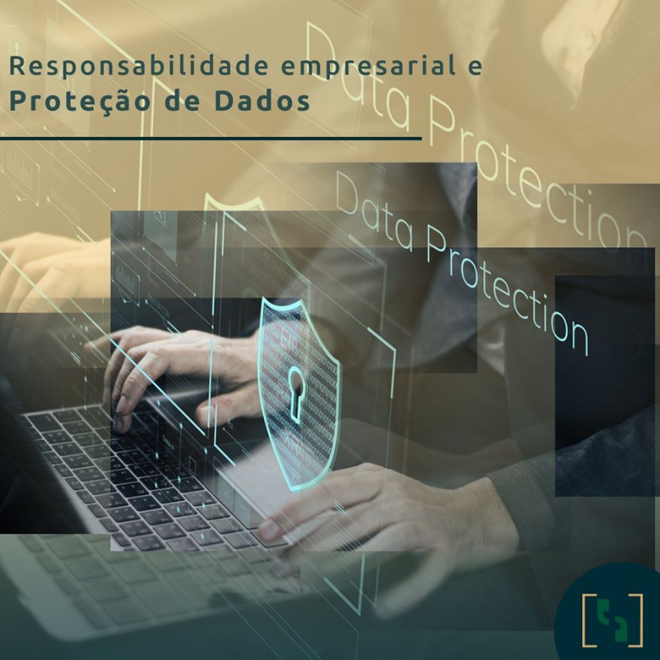 RESPONSABILIDADE EMPRESARIAL E PROTEÇÃO DE DADOS