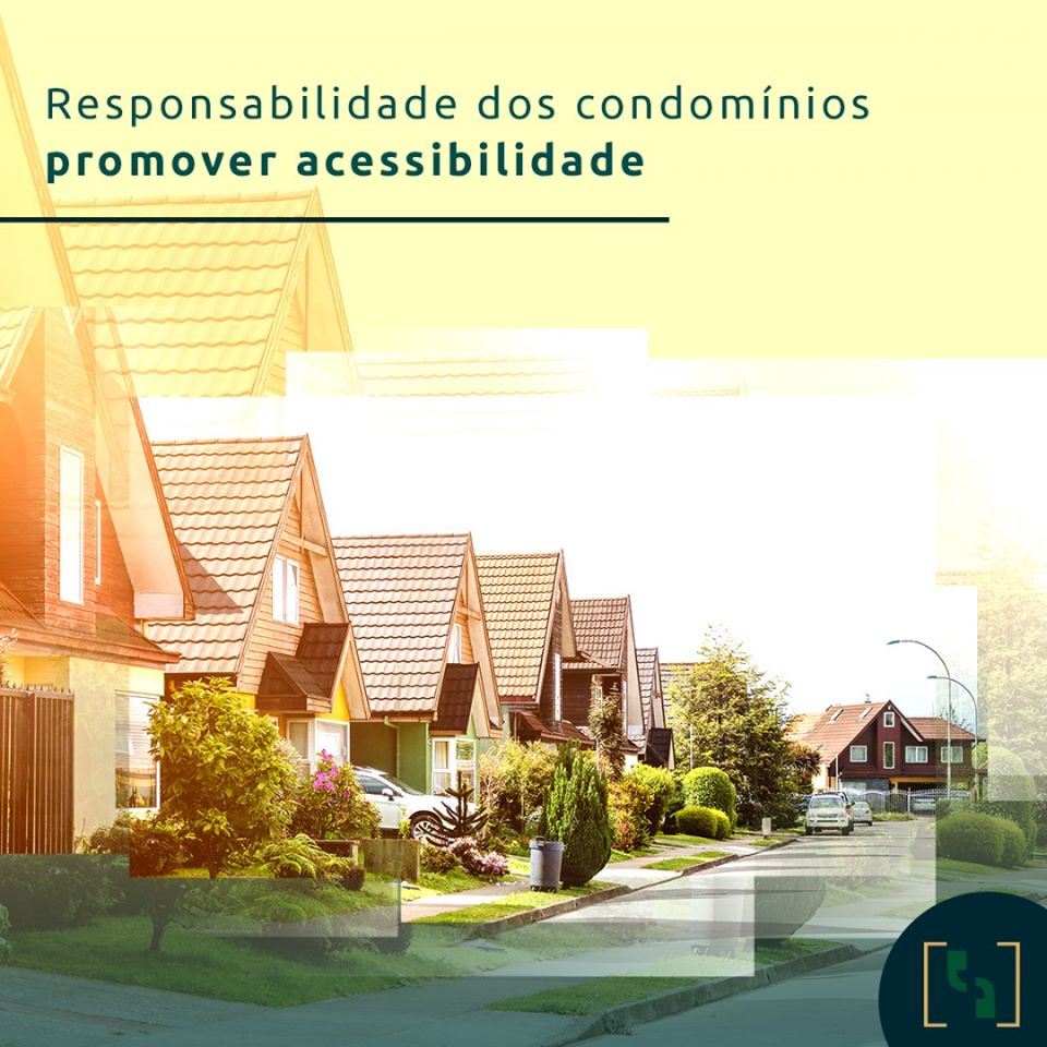 É responsabilidade dos condomínios promover acessibilidade