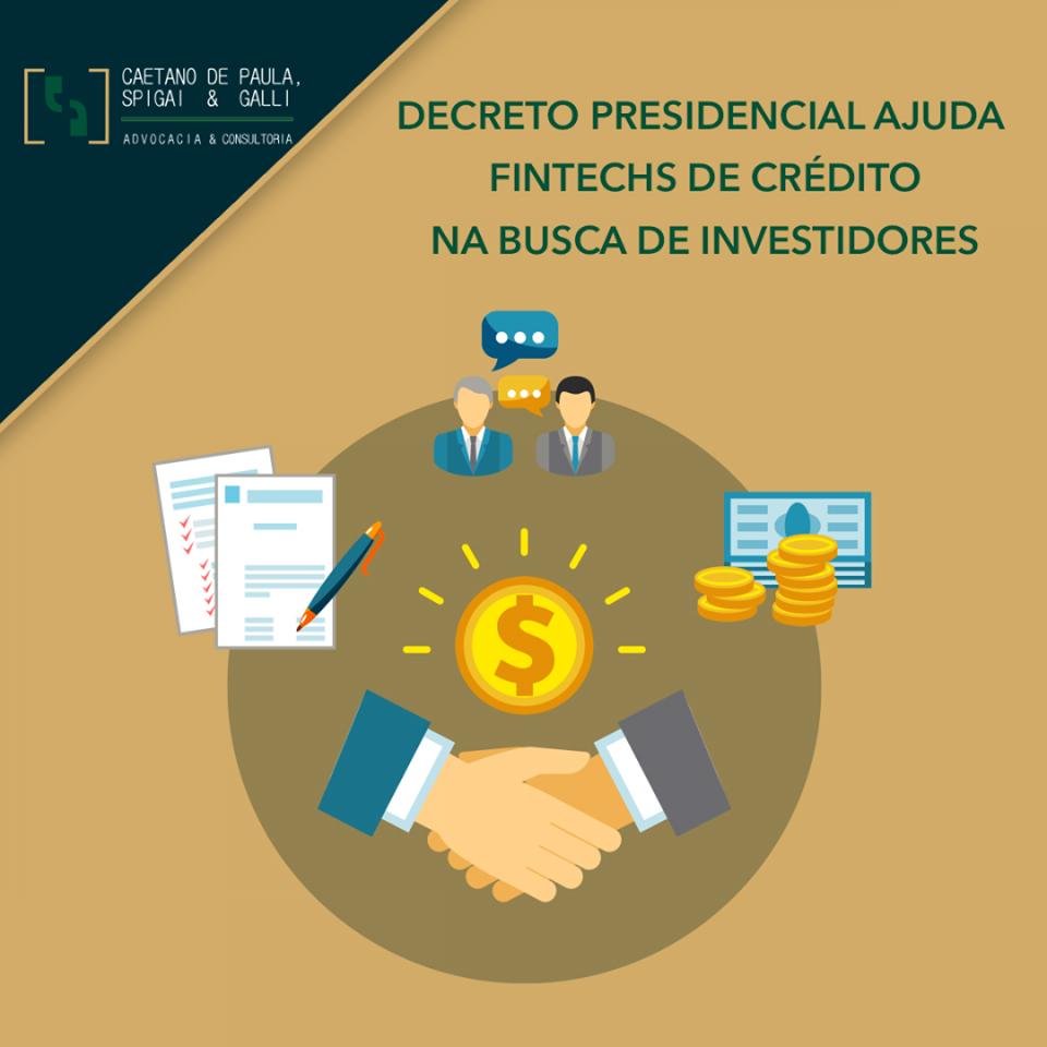 DECRETO PRESIDENCIAL AJUDA FINTECHS DE CRÉDITO NA BUSCA DE INVESTIDORES